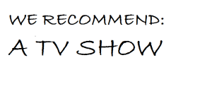 we recommend a TV show